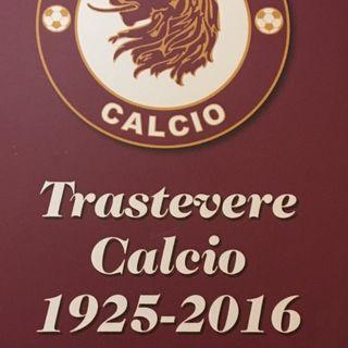 Il libro: TRASTEVERE CALCIO 1925-2016 - con MASSIMO IZZI