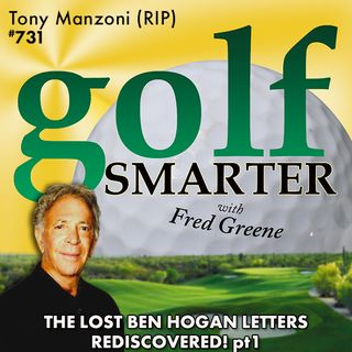 Ben Hogan's Secret Letter Discovered with Tony Manzoni (RIP)