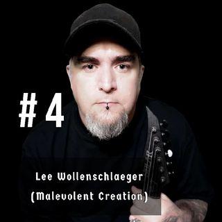 #4 - Lee Wollenschlaeger (Malevolent Creation)