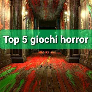top 5 giochi horror