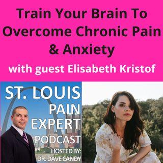 Train You Brain To Overcome Chronic Pain & Anxiety