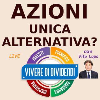 LE AZIONI RIMANGONO L'UNICA ALTERNATIVA DI INVESTIMENTO con Vito Lops giornalista Il sole 24ore