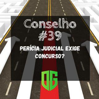 Perícia Judicial exige concurso?