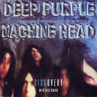 Episode 125 | Deep Purple 'Machine Head'