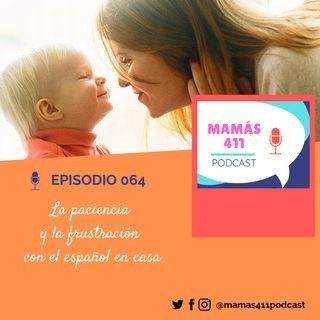 064 - La paciencia y la frustración con el español en casa