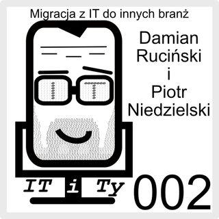 ITiTy#002 Migracja z IT do innych branż - Piotr Niedzielski