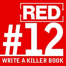 RED 012: How To Write A Kick Ass Book