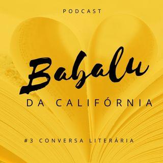 #3 Conversa Literária | Babalu da Califórnia