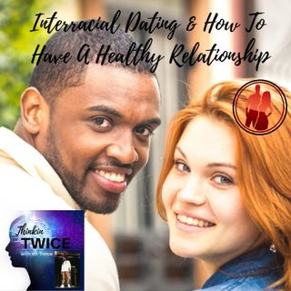 Interracial Dating & How To Have A Healthy Relationship