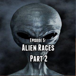 Episode 5- Alien Races Part 2