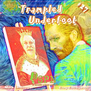 Trampled Underfoot - 026 - Van Gogh and the Time Traveling King