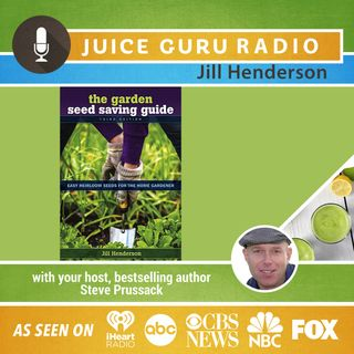 ep. 64: Seed Saving for a Healthy Future with Jill Henderson
