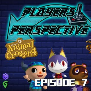 Players Perspective Episode 7 - GameCube Animal Crossing
