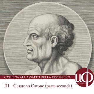 Catilina all'assalto della Repubblica - Cesare vs Catone II - terza puntata