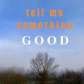 Episode #22: Tell Me Something Good