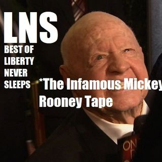 Best of Liberty Never Sleeps: The Lost Mickey Rooney Tape