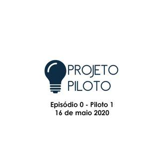 Piloto II - Podcast Lockdown Brazil (20 de maio 2020)