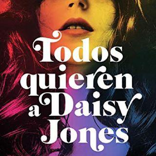 Todos Quieren A Daisy Jones ~ Reseña