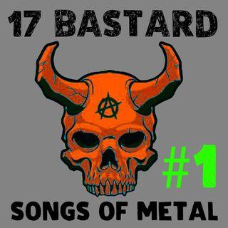 17 Bastard Songs Of Metal #1