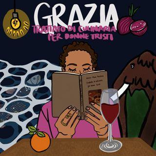 Grazia legge… Trattato di culinaria per donne tristi