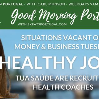 'Situations Vacant' on Consumer Tuesday on Good Morning Portugal!
