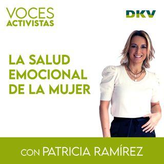 #9 - La salud emocional de la mujer, con Patricia Ramírez