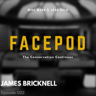 Episode 022 - James Bricknell flashes his smoldering eyes- oh, no, he's simply an arsonist.