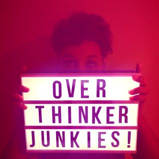 Ep. 1 Welcome to The Overthinker Junkies