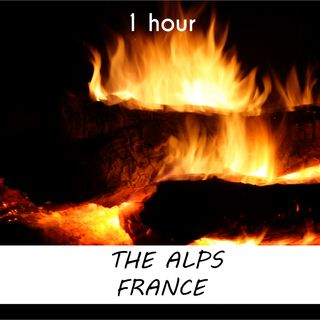 The Alps, France  | 1 hour CAMPFIRE Sound Podcast | White Noise | ASMR sounds for deep Sleep | Relax | Meditation | Colicky
