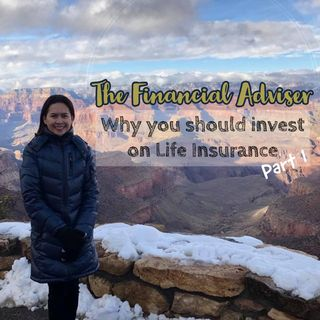 Season 2! Episode 1: Why you should invest on Life Insurance (Part 1)
