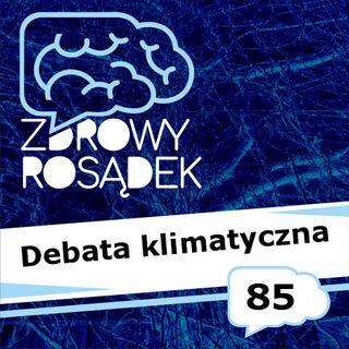 85 - Debata klimatyczna