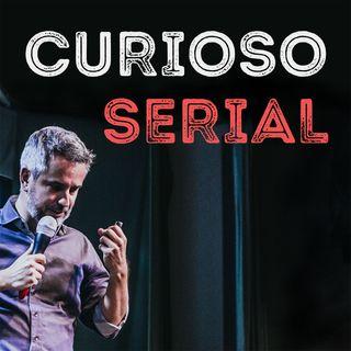 Curioso Serial