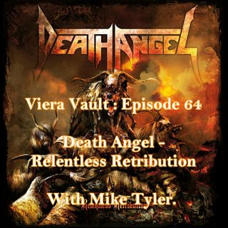 Viera Vault: Episode 64: Death Angel  - Restless Retribution Review With Metal Mike Tyler
