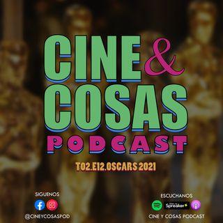 T02.E12.Oscars 2021 (con Mónica Cristerna)