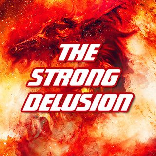 NTEB BIBLE RADIO: The Strong Delusion After The Rapture Of The Church Will Usher In The End Times Kingdom Of Antichrist