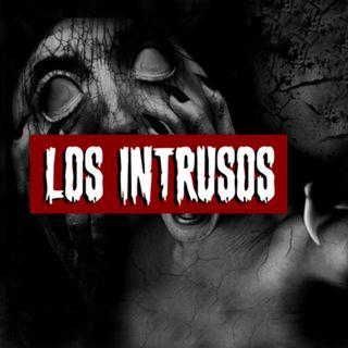 Los intrusos | Historias reales de terror
