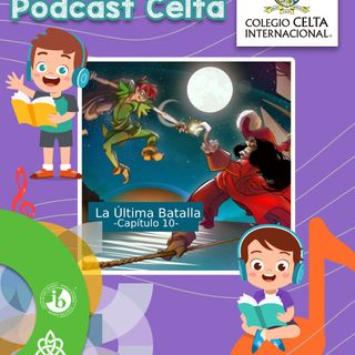 Podcast 38, La Última Batalla, Capítulo 10. Radionovela alumnos Celta.