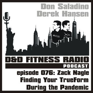 Episode 076 - Zack Nagle:  Finding Your TrueForm During the Pandemic