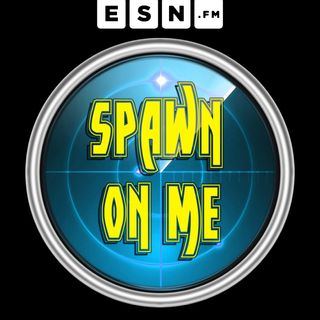 Spawn On Me #44: #Fairy Dopeness