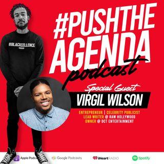 Virgil Wilson - Celebrity Publicist, Entrepreneurship & the state of the Black community