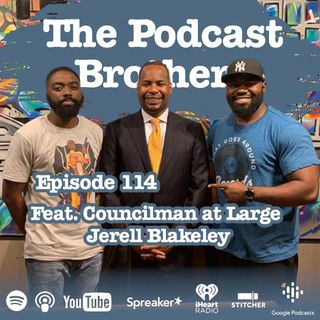 The Podcast Bros - Episode 114 | The Obama Treatment W/Jerell Blakeley & Dj Big Jae