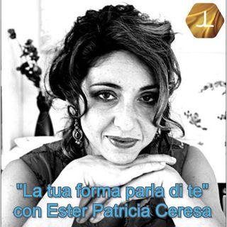 """""""La tua forma parla di te"""" con Ester Patricia Ceresa  🎧🇮🇹"""