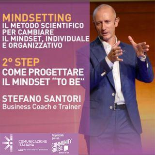"Skills Journey   MINDSETTING 2° Step: Come progettare il Mindset ""to be""   Stefano Santori"