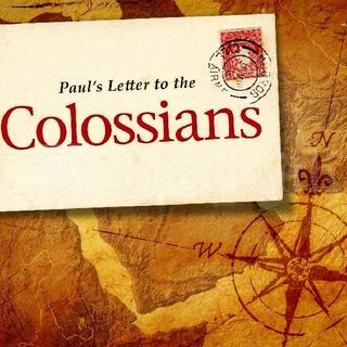 Why The Book Of Colossians?