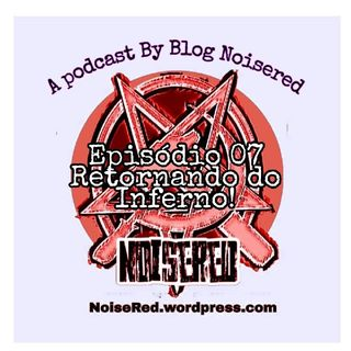 Episódio 7 - Blog NoiseRed's podcast