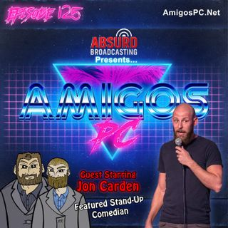 125 Jon Carden A Comedy Advice Amigos Mash up
