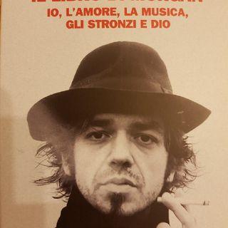 Marco Castoldi: Il Libro Di Morgan - Io,l'amore,la Musica, Gli Stronzi E Dio - La Musica