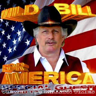 CWR#637 Wild Bill for America Joins Us