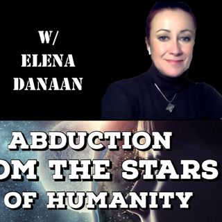 Alien Abduction, Gift From The Stars, Future of Humanity with Elena Danaan