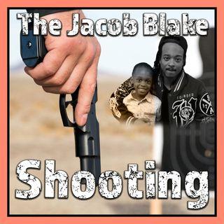 The Jacob Blake Shooting